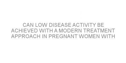 Can low disease activity be achieved with a modern treatment approach in pregnant women with rheumatoid arthritis?
