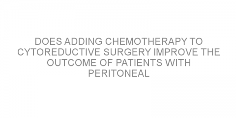 Does adding chemotherapy to cytoreductive surgery improve the outcome of patients with peritoneal metastases from colorectal cancer?