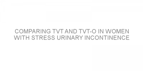 Comparing TVT and TVT-O in women with stress urinary incontinence