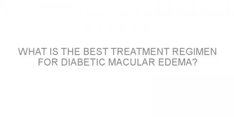 What is the best treatment regimen for diabetic macular edema?