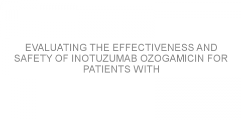 Evaluating the effectiveness and safety of inotuzumab ozogamicin for patients with relapsed/refractory acute lymphoblastic leukemia and non-Hodgkin lymphoma