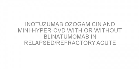 Inotuzumab ozogamicin and mini-hyper-CVD with or without blinatumomab in relapsed/refractory acute lymphoblastic leukemia