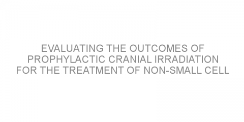 Evaluating the outcomes of prophylactic cranial irradiation for the treatment of non-small cell lung cancer with a high-risk of developing brain metastases