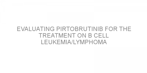 Evaluating pirtobrutinib for the treatment on B cell leukemia/lymphoma