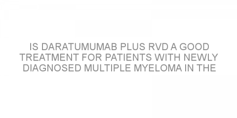 Is daratumumab plus RVd a good treatment for patients with newly diagnosed multiple myeloma in the long-term?