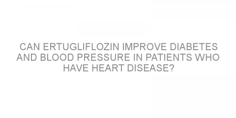 Can ertugliflozin improve diabetes and blood pressure in patients who have heart disease?