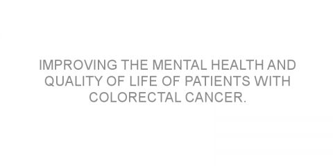 Improving the mental health and quality of life of patients with colorectal cancer.