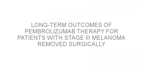 Long-term outcomes of pembrolizumab therapy for patients with stage III melanoma removed surgically