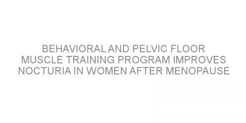 Behavioral and pelvic floor muscle training program improves nocturia in women after menopause