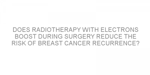 Does radiotherapy with electrons boost during surgery reduce the risk of breast cancer recurrence?
