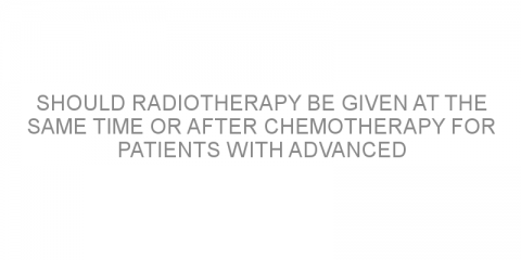 Should radiotherapy be given at the same time or after chemotherapy for patients with advanced non-small cell lung cancer?