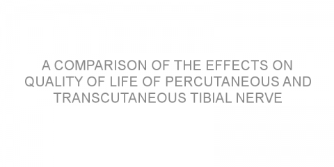 A comparison of the effects on quality of life of percutaneous and transcutaneous tibial nerve stimulation for overactive bladder.
