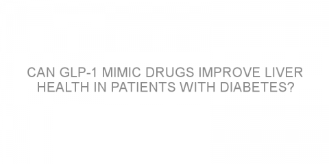 Can GLP-1 mimic drugs improve liver health in patients with diabetes?