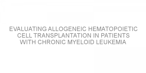 Evaluating allogeneic hematopoietic cell transplantation in patients with chronic myeloid leukemia who are resistant or intolerant to tyrosine kinase inhibitors
