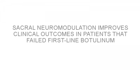 Sacral neuromodulation improves clinical outcomes in patients that failed first-line Botulinum toxin treatment for overactive bladder