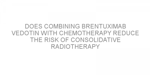 Does combining brentuximab vedotin with chemotherapy reduce the risk of consolidative radiotherapy for patients with early-stage unfavorable-risk Hodgkin lymphoma?