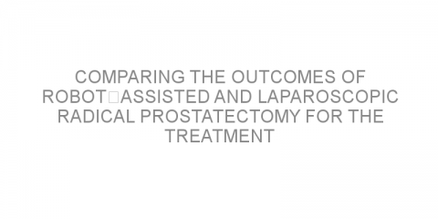 Comparing the outcomes of robot‑assisted and laparoscopic radical prostatectomy for the treatment of localized prostate cancer.