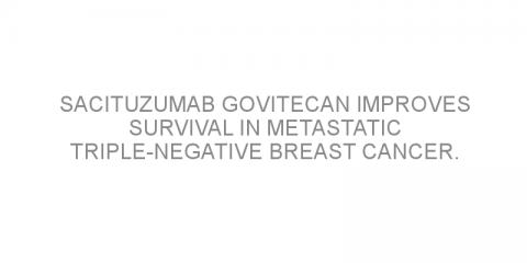 Sacituzumab govitecan improves survival in metastatic triple-negative breast cancer.