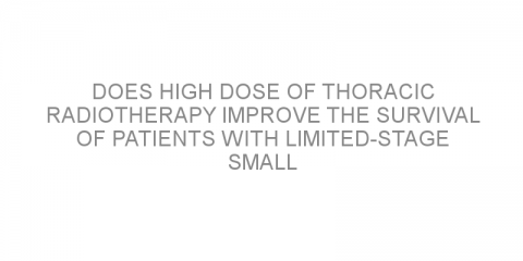 Does high dose of thoracic radiotherapy improve the survival of patients with limited-stage small cell lung cancer?