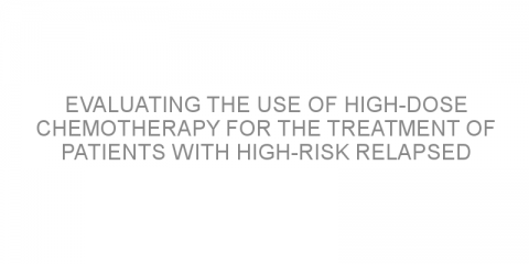 Evaluating the use of high-dose chemotherapy for the treatment of patients with high-risk relapsed Hodgkin lymphoma.