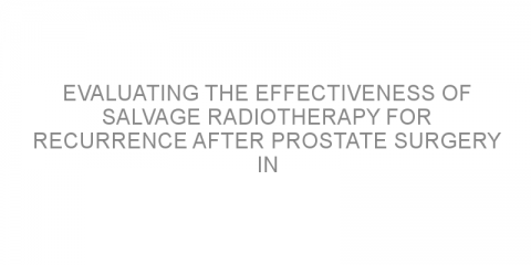 Evaluating the effectiveness of salvage radiotherapy for recurrence after prostate surgery in patients with localized prostate cancer.