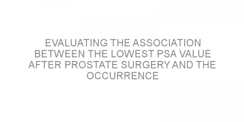 Evaluating the association between the lowest PSA value after prostate surgery and the occurrence of biochemical recurrence in patients with localized prostate cancer