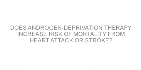 Does androgen-deprivation therapy increase risk of mortality from heart attack or stroke?