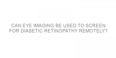 Can eye imaging be used to screen for diabetic retinopathy remotely?