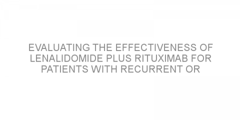 Evaluating the effectiveness of lenalidomide plus rituximab for patients with recurrent or hard-to-treat DLBCL