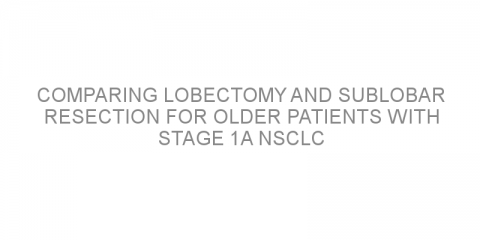 Comparing lobectomy and sublobar resection for older patients with stage 1A NSCLC