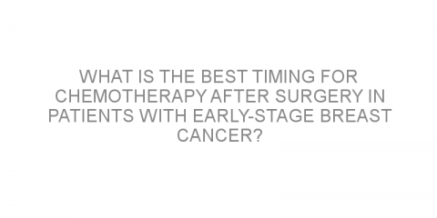 What is the best timing for chemotherapy after surgery in patients with early-stage breast cancer?
