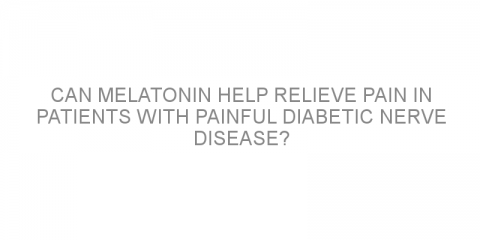 Can melatonin help relieve pain in patients with painful diabetic nerve disease?
