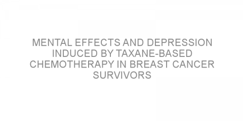 Mental effects and depression induced by taxane-based chemotherapy in breast cancer survivors