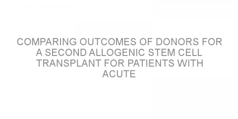 Comparing outcomes of donors for a second allogenic stem cell transplant for patients with acute lymphoblastic leukemia