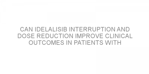 Can idelalisib interruption and dose reduction improve clinical outcomes in patients with relapsed/refractory B-cell lymphoma?