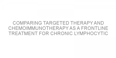 Comparing targeted therapy and chemoimmunotherapy as a frontline treatment for chronic lymphocytic leukemia and small lymphocytic lymphoma