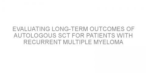 Evaluating long-term outcomes of autologous SCT for patients with recurrent multiple myeloma