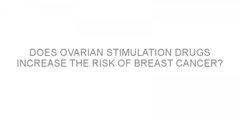 Does ovarian stimulation drugs increase the risk of breast cancer?
