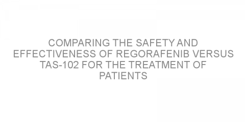 Comparing the safety and effectiveness of regorafenib versus TAS-102 for the treatment of patients with unresponsive metastatic colorectal cancer.
