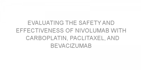 Evaluating the safety and effectiveness of nivolumab with carboplatin, paclitaxel, and bevacizumab for first-line treatment of advanced non-squamous non-small cell lung cancer.