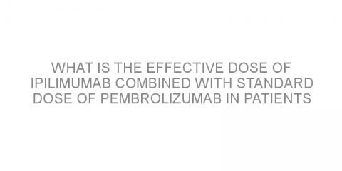 What is the effective dose of ipilimumab combined with standard dose of pembrolizumab in patients with advanced melanoma?