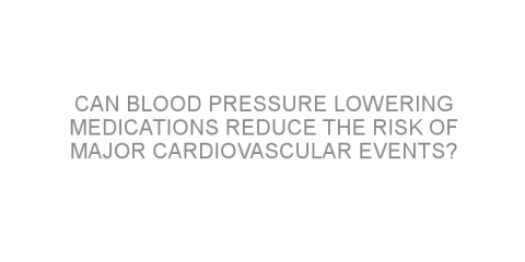 Can blood pressure lowering medications reduce the risk of major cardiovascular events?