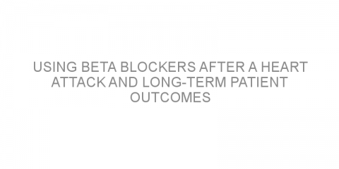 Using beta blockers after a heart attack and long-term patient outcomes