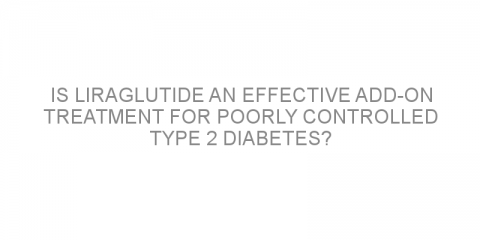 Is liraglutide an effective add-on treatment for poorly controlled type 2 diabetes?