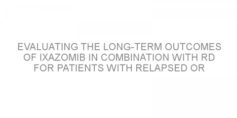 Evaluating the long-term outcomes of ixazomib in combination with Rd for patients with relapsed or refractory multiple myeloma