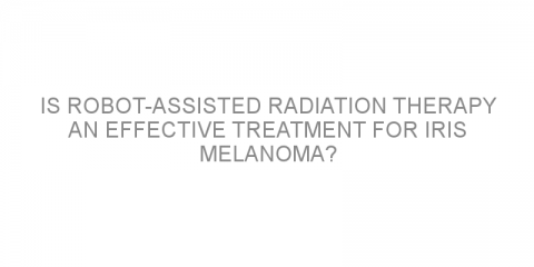 Is robot-assisted radiation therapy an effective treatment for iris melanoma?