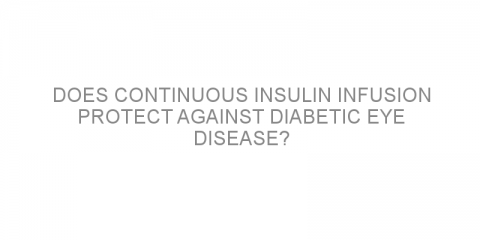 Does continuous insulin infusion protect against diabetic eye disease?