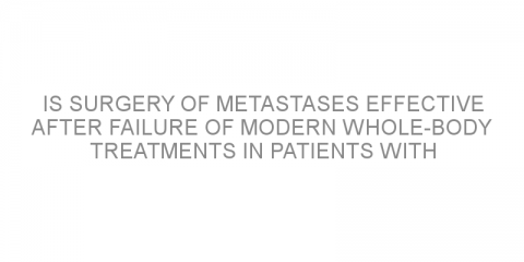 Is surgery of metastases effective after failure of modern whole-body treatments in patients with advanced melanoma?