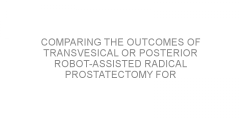 Comparing the outcomes of transvesical or posterior robot-assisted radical prostatectomy for localized prostate cancer.