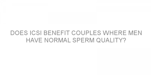 Does ICSI benefit couples where men have normal sperm quality?